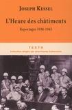 L'Heure des châtiments - Reportages 1938-1945 - Editions Tallandier - 11/02/2010