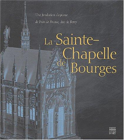 La Sainte Chapelle de Bourges