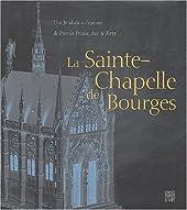 La Sainte Chapelle de Bourges d'Anne Adrian
