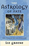 The Astrology of Fate - Fate, Freedom and Your Horoscope - Thorsons - 07/04/1997