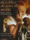 Les délices des petites filles modèles - Souvenirs et desserts de la comtesse de Ségur