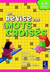Je révise par les mots croisés - 8-9 ans de Hélène Benait