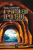 A l'intérieur de la Terre - Le second tunnel de Bucegi (OVNIS) - Format Kindle - 15,99 €