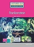 Frankenstein - Niveau 4/B2 - Lecture CLE en français facile - Livre + CD