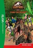 Jurassic World, la colo du crétacé 05 - Dernière chance