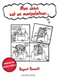 Mon chien est un manipulateur... - Larousse - 08/10/2014