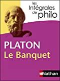 Intégrales de Philo - PLATON, Le Banquet (Les intégrales t. 14) - Format Kindle - 4,99 €