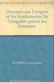 Discours sur l'origine et les fondements De l'inégalité parmi les hommes. - Editions Sociales