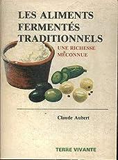 Les aliments fermentés traditionnels - Une richesse méconnue de Claude Aubert