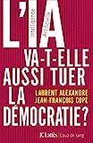 L'IA va-t-elle aussi tuer la démocratie ? (Essais et documents) - Format Kindle - 11,99 €
