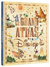 DISNEY - Le Grand Atlas Disney - Déplie les cartes pour découvrir 20 incroyables univers ! de Sophie Koechlin