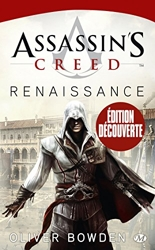 Assassin's Creed, T1 - Assassin's Creed : Renaissance d'Oliver Bowden