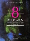 Abdomen, tome 2. Appareil digestif et rein