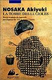 La Tombe des lucioles by Akiyuki Nosaka Patrick de Vos(1988-01-01) - Philippe Picquier - 01/01/1988