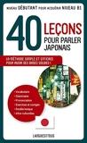 40 leçons pour parler japonais by Jean-Pierre Berthon, Richard Dubreuil, Colette Perrachon Hidenobu Aiba(2009-04-06) - Langues Pour Tous - 01/01/2009