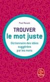 Trouver le mot juste - Dictionnaire des idées suggérées par les mots