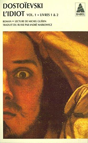 L'idiot volume 1 (livres I et II) (Babel t. 71) - Format Kindle - 9782330083342 - 10,99 €