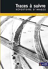 TRACES A SUIVRE - REPERTOIRE D'IMAGES - Répertoire d'images (DVD inclus) - Maternelle de Christina Dorner