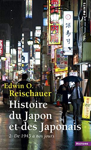 Histoire du Japon et des Japonais. 2. De 1945 à no