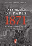 La Commune de Paris 1871 - Les acteurs, l'événement, les lieux