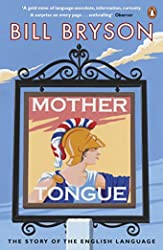 Mother Tongue - The Story of the English Language de Bill Bryson