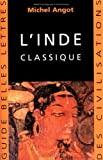 L'inde Classique (Guides Belles Lettres Des Civilisations) (French Edition) by Michel Angot (2014-12-31) - Les Belles Lettres - 31/12/2014