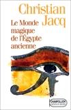Le Monde magique de l'Egypte ancienne - Editions du Rocher - 24/06/1997