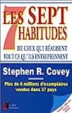 Les Sept habitudes de ceux qui réalisent tout ce qu'ils entreprennent de Stephen R. Covey ( 1 janvier 1996 )