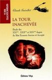 La tour inachevée - Etude des XXIe, XXIIe et XXVe degrés du Rite écossais ancien et accepté de Claude Guérillot (23 décembre 2003) Broché - 23/12/2003