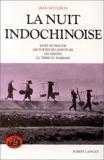 La Nuit indochinoise - Les Portes de l'aventure. Les Asiates. La Terre du barbare. Mort en fraude