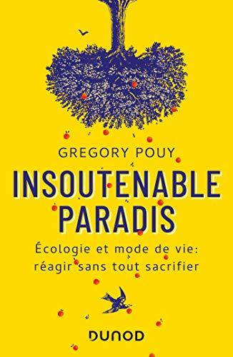 Insoutenable paradis - Ecologie et mode de vie