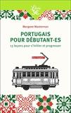 Portugais pour débutant.es - 13 Leçons Pour S'Initier Et Progresser