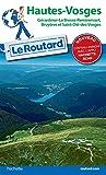 Guide du Routard Hautes-Vosges - Gérardmer, La Bresse, Remiremont, Bruyères et Saint Dié-des-Vosges