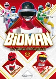 Bioman, la bible officielle