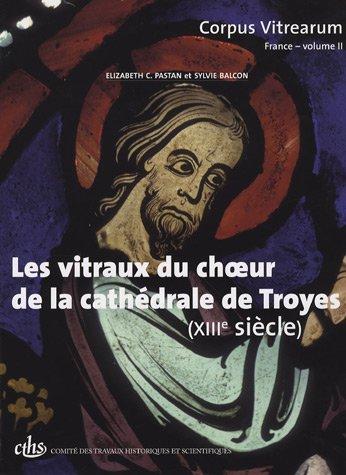Les vitraux du choeur de la cathédrale de Troyes (XIIIe siècle)