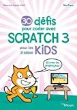 30 défis pour coder avec Scratch 3 pour les Kids - Et crée tes propres jeux !