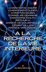 A la recherche de la vie intérieure de Patrice Van Eersel