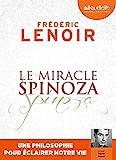 Le Miracle Spinoza - Une philosophie pour éclairer notre vie - Livre audio 1 CD MP3 - Audiolib - 04/07/2018