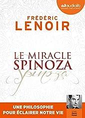 Le Miracle Spinoza - Une philosophie pour éclairer notre vie - Livre audio 1 CD MP3 de Frédéric Lenoir
