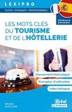Les mots clés tourisme et de l'hôtellerie – français-espagnol - Classement thématique, exemples d'utilisation, index bilingue