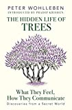 The Hidden Life of Trees - What They Feel, How They Communicate?ÇöDiscoveries from a Secret World [Hardcover] [Jan 01, 2016] Peter Wohlleben