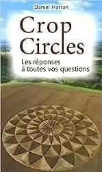 Crop Circles - Les réponses à toutes vos questions de Daniel Harran ( 1 septembre 2015 ) de Daniel Harran