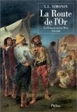 La Route De L Or - Un Francais Au Far West 1859 1868