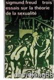 Trois essais sur la théorie de la sexualité - Idées Gallimard