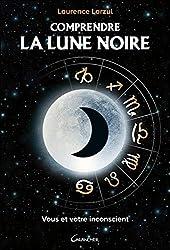 Comprendre la Lune Noire de Laurence Larzul