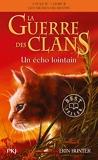 La guerre des Clans, cycle IV - tome 02 - Un écho lointain