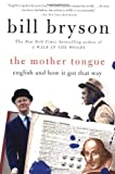 The Mother Tongue - English And How It Got That Way by Bryson, Bill (2001) Paperback