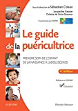 Le guide de la puéricultrice - Prendre soin de l'enfant de la naissance à l'adolescence (Hors collection) - Format Kindle - 54,99 €