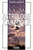B.A.-BA de l'astrologie karmique de Roland Legrand ( 17 mars 2008 ) - 17/03/2008