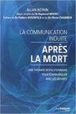 Communication induite après la mort - Une thérapie révolutionnaire pour communiquer avec les défunts de Allan Botkin ( 11 juillet 2014 ) - 11/07/2014